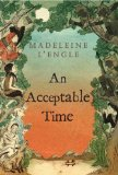 Buy An Acceptable Time by Madeleine L\'Engle from Amazon.com!