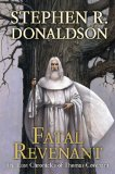 Buy Fatal Revenant (The Last Chronicles of Thomas Covenant, Book 2) by Stephen R. Donaldson from Amazon.com!
