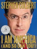 Buy I Am America (And So Can You!) by Stephen Colbert from Amazon.com!