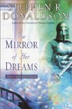 Buy The Mirror of Her Dreams (Mordant\'s Need Duology, Book 1) by Stephen R. Donaldson from Amazon.com!