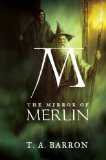 Buy The Mirror of Merlin (The Lost Years of Merlin, Book 4) by T. A. Barron from Amazon.com!
