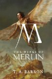 Buy The Wings of Merlin (The Lost Years of Merlin, Book 5) by T. A. Barron from Amazon.com!